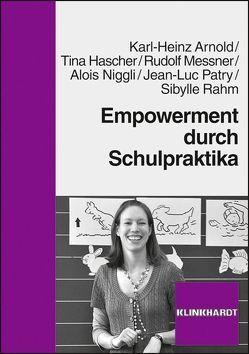 Empowerment durch Schulpraktika von Arnold,  Karl-Heinz, Hascher,  Tina, Messner,  Rudolf, Niggli,  Alois, Patry,  Jean-Luc, Rahm,  Sybille