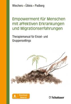 Empowerment für Menschen mit affektiven Erkrankungen und Migrationserfahrungen von Padberg,  Frank, Übleis,  Aline, Wiechers,  Maren