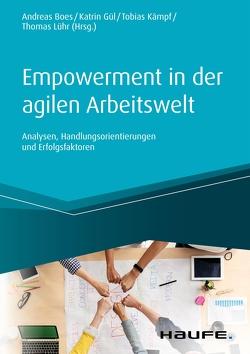 Empowerment in der agilen Arbeitswelt von Boes,  Andreas, Gül,  Katrin, Kämpf,  Tobias, Lühr,  Thomas