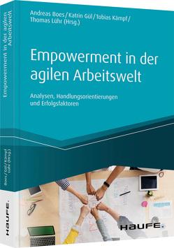 Empowerment in der agilen Arbeitswelt von Boes,  Andreas