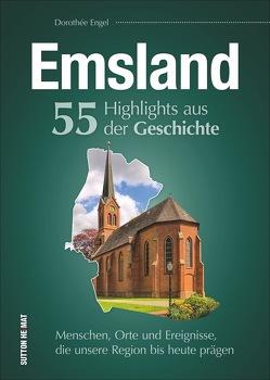 Emsland. 55 Highlights aus der Geschichte von Hamburger Buchkontor Dorothée Engel / 7%,  Dorothée