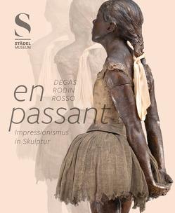 en passant. Impressionismus in Skulptur von Eiling,  Alexander, Mongi-Vollmer,  Eva