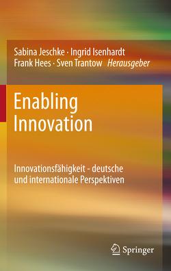 Enabling Innovation von Hees,  Frank, Isenhardt,  Ingrid, Jeschke,  Sabina, Trantow,  Sven