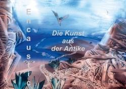 Encaustic – die Kunst aus der Antike (Posterbuch DIN A4 quer) von Kröll,  Ulrike