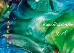 Encaustic Kunstkalender 2018 (Wandkalender 2018 DIN A3 quer) von Kröll,  Ulrike