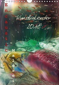 Encaustic Kunstkalender 2018 (Wandkalender 2018 DIN A4 hoch) von Kröll,  Ulrike