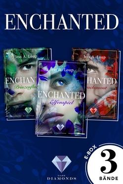Enchanted: Alle drei Bände der magisch-romantischen High-Fantasy-Trilogie in einer E-Box! von Loup,  Jess A.