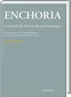 Enchoria 36 (2018/2019) von Hoffmann,  Friedhelm, Martin,  Cary J., Zauzich,  Karl-Theodor