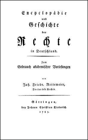 Encyclopädie und Geschichte der Rechte in Deutschland von Reitemeier,  Johann Friedrich