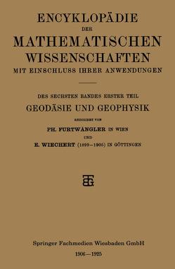 Encyklopädie der mathematischen Wissenschaften mit Einschluss ihrer Anwendungen von Furtwängler,  Philipp, Wiechert,  Emil