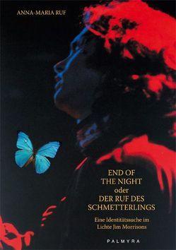 End Of The Night oder Der Ruf des Schmetterlings von Ruf,  Anna M