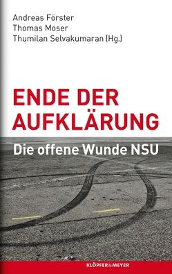 Ende der Aufklärung von Foerster,  Andreas, Moser,  Thomas, Selvakumaran,  Thumilan