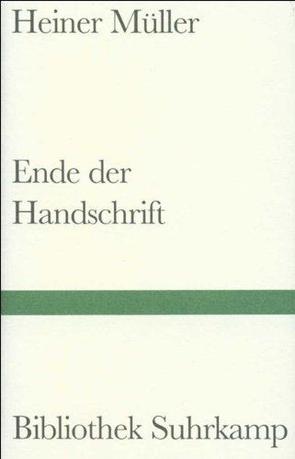 Ende der Handschrift von Grünbein,  Durs, Müller,  Heiner