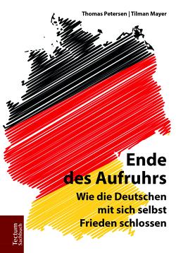 Ende des Aufruhrs von Mayer,  Tilman, Petersen,  Thomas