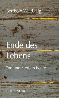 Ende des Lebens von Wald,  Berthold
