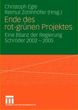 Ende des rot-grünen Projekts von Egle,  Christoph, Zohlnhöfer,  Reimut