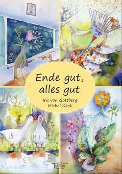 Ende gut, alles gut von Köck,  Michel, von Gottberg,  Iris