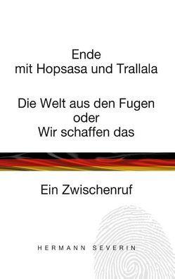 Ende mit Hopsasa und Trallala von Severin,  Hermann