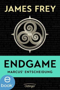 Endgame – Marcus' Entscheidung von Frey,  James