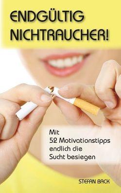 Endgültig Nichtraucher! von Back,  Stefan