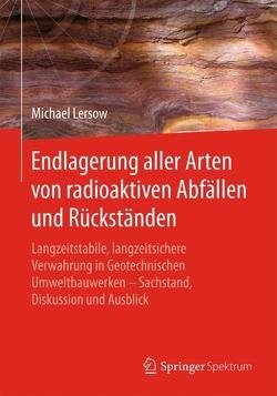 Endlagerung aller Arten von radioaktiven Abfällen und Rückständen von Lersow,  Michael
