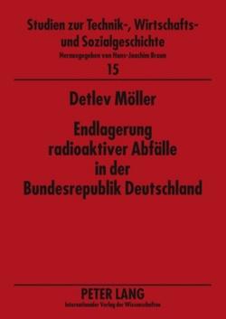 Endlagerung radioaktiver Abfälle in der Bundesrepublik Deutschland von Möller,  Detlev