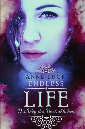 Endless Life von Lück,  Anne