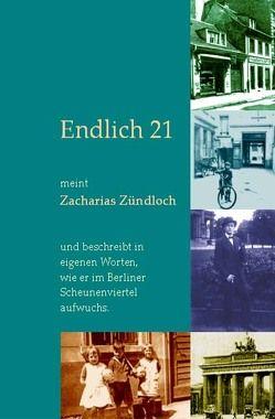 Endlich 21! von Zündloch,  Zacharias