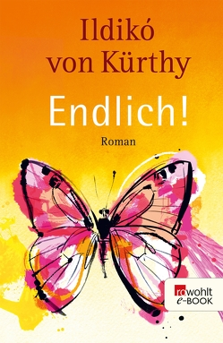 Endlich! von Kürthy,  Ildikó von, Sadurski,  Tomek