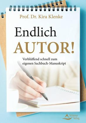Endlich Autor! von Prof. Dr. Klenke,  Kira