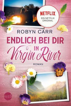 Endlich bei dir in Virgin River von Carr,  Robyn, Schmitt,  Gisela
