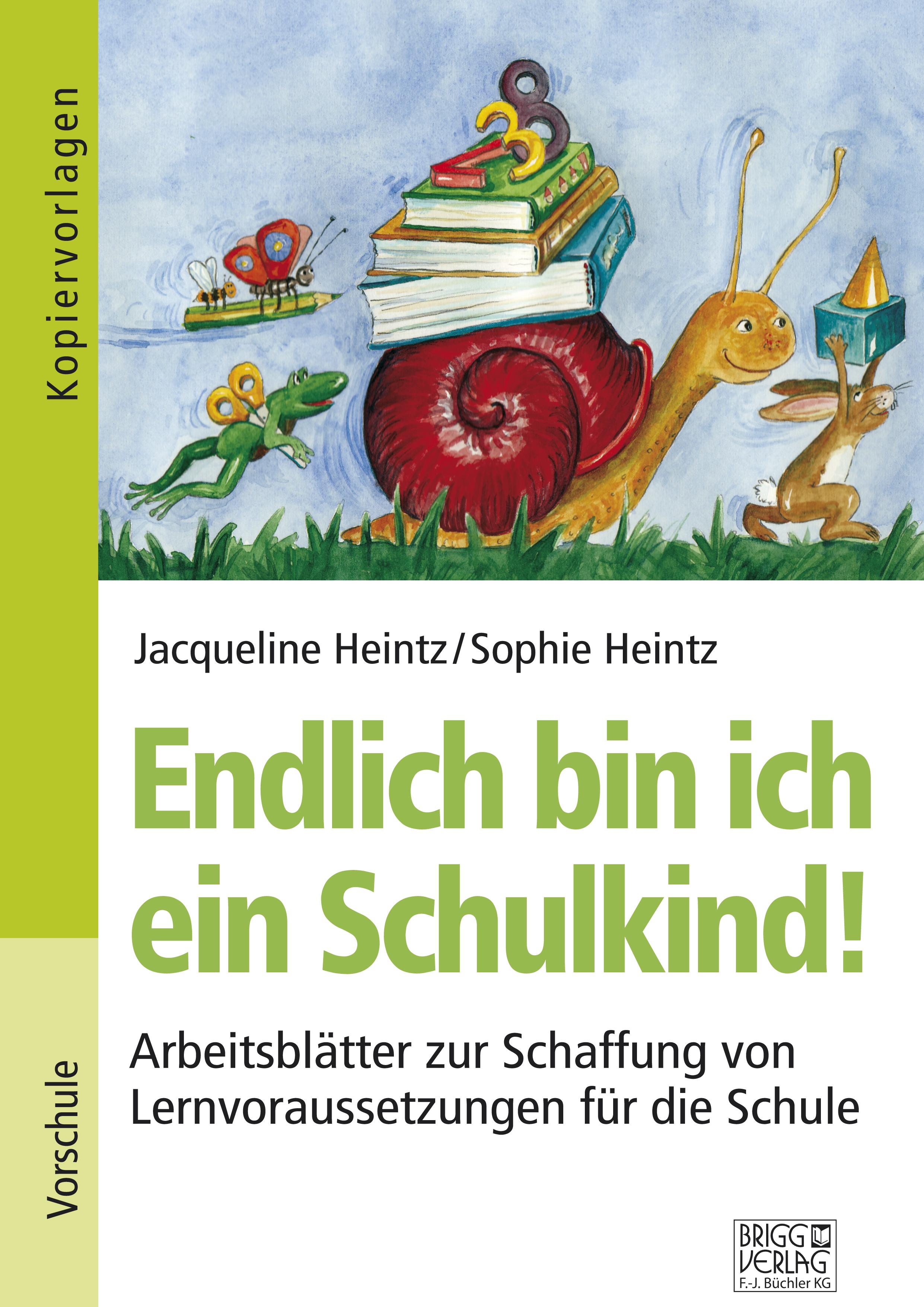 Endlich bin ich ein Schulkind! von Heintz, Jacqueline, Heintz, Sophie:
