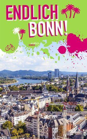 Endlich Bonn! von Becker,  Sascha, Scheffen,  Diana-Isabel, Schönfeld,  Sarah, Schwarzer,  Kirsten, Stannigel,  Eva