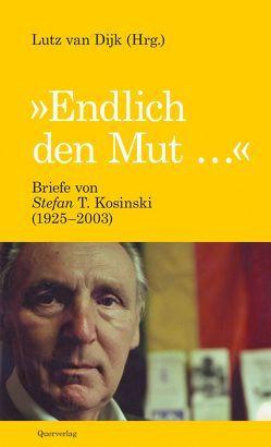 """""""Endlich den Mut …"""" von Dijk,  Lutz Van"""
