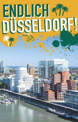 Endlich Düsseldorf! von Beiermann,  Lea, Engels,  Kathinka, Großkopf,  Lisa, Koster,  Katrin, Sander,  Steven