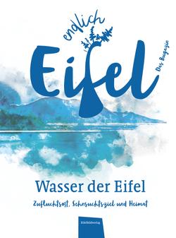 ENDLICH EIFEL – Band 3 von Falk,  Stephan, Fentroß,  Jeannette