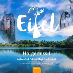 ENDLICH EIFEL Hörgenuss 1 von Falk,  Stephan, Fentroß,  Jeannette, Fink,  Anne, Küchler,  Thomas