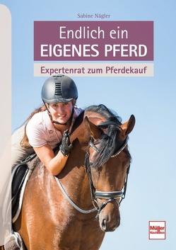 Endlich ein eigenes Pferd von Nägler,  Sabine
