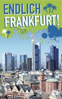 Endlich Frankfurt! von Andritzke,  Kaja, Becker,  Benjamin, Fast,  Adelina, Olt,  Christian