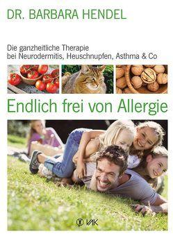 Endlich frei von Allergie von Hendel,  Dr. Barbara