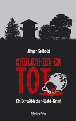 Endlich ist er tot von Seibold,  Jürgen