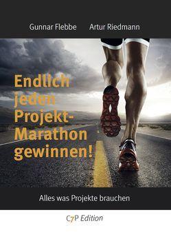 Endlich jeden Projektmarathon gewinnen! von Flebbe,  Gunnar, Riedmann,  Artur
