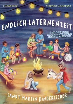 Endlich Laternenzeit – Sankt Martin Kinderlieder von Janetzko,  Stephen, Ruf,  Lucia