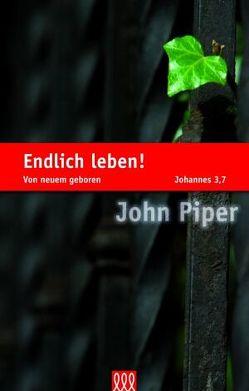 Endlich leben! von Piper,  John