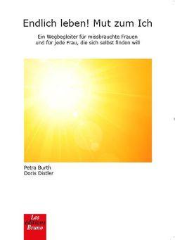 Endlich leben! Mut zum Ich von Burth,  Petra, Distler,  Doris, Kroder,  Armin, Wöhrl,  Dagmar