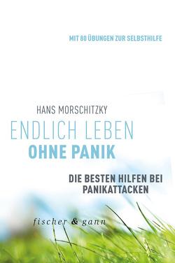 Endlich leben ohne Panik! von Morschitzky,  Hans