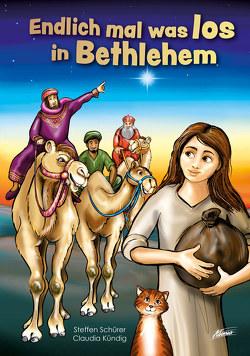 Endlich mal was los in Bethlehem von Kündig,  Claudia, Schürer,  Steffen