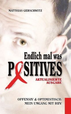 Endlich mal was Positives (2018) von Gerschwitz,  Matthias