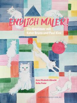 Endlich Maler! von Albrecht,  Anna Elisabeth, Preier,  Heike