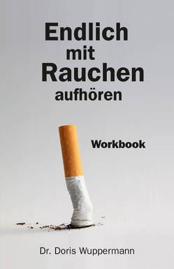 Endlich mit Rauchen aufhören von Wuppermann,  Dr. Doris